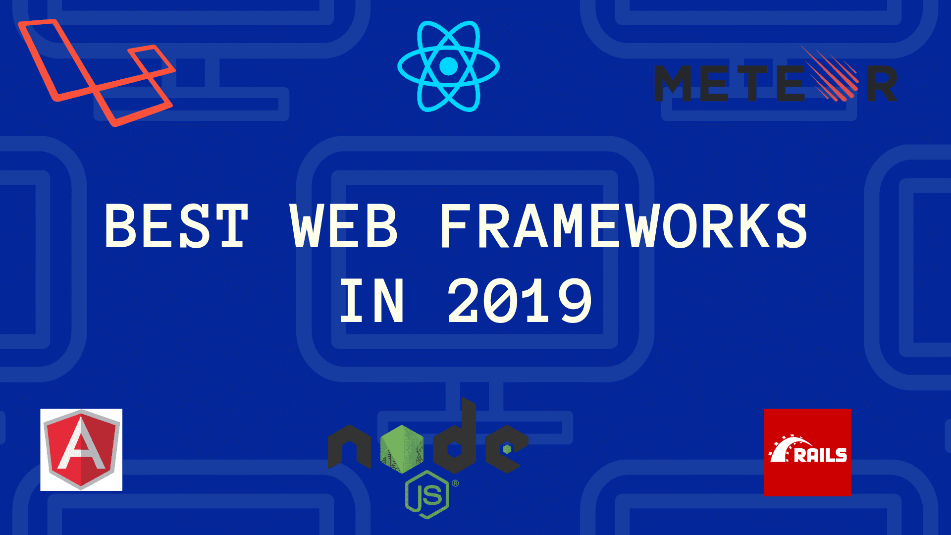 Top Web Frameworks to Learn in 2019