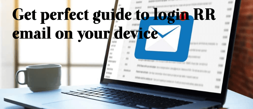 Get perfect guide to login RR email on your device
