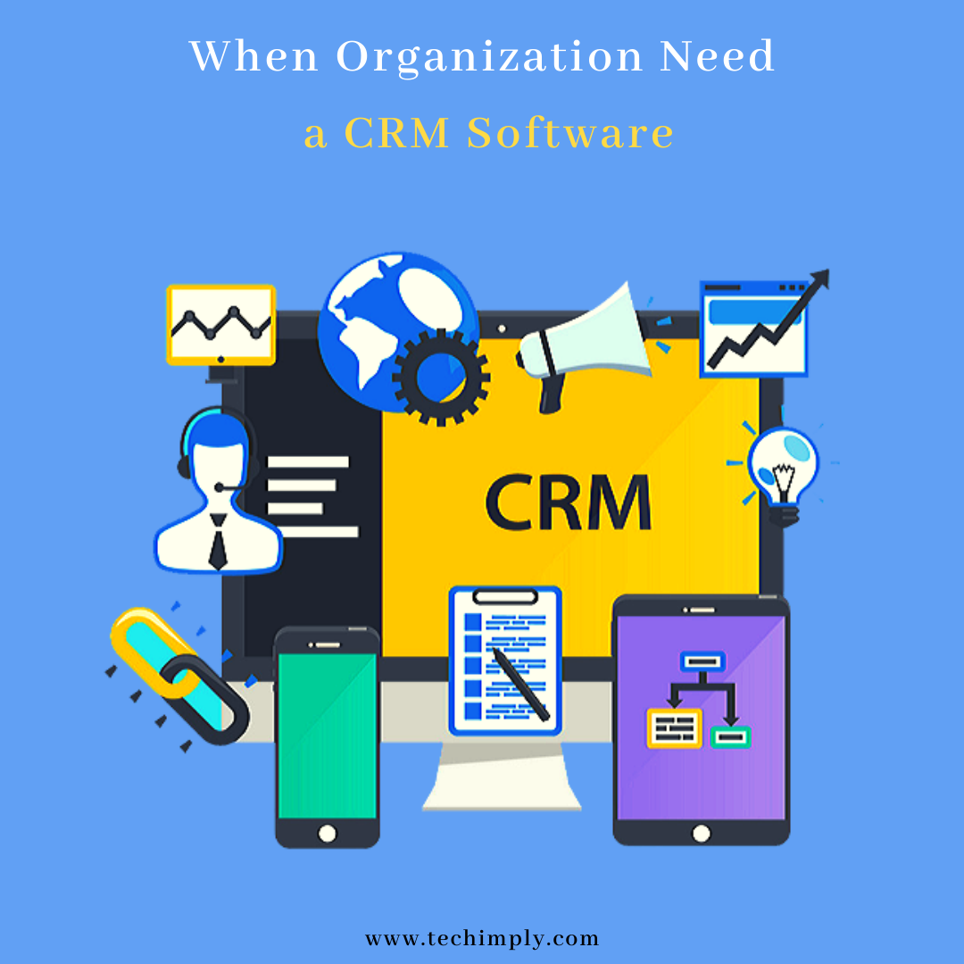 When Organization Need a CRM Software