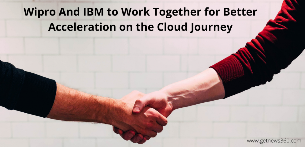 Wipro And IBM to Work Together for Better Acceleration on the Cloud Journey
