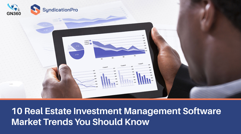 10 Real Estate Investment Management Software Market Trends You Should Know