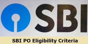 Everything you should know about SBI PO Eligibility Criteria