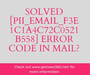 Solved [pii_email_f3e1c1a4c72c0521b558] Error Code in Mail?
