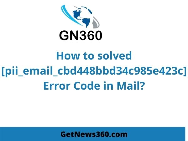 How to solved [pii_email_cbd448bbd34c985e423c] Error Code and Its Solution?